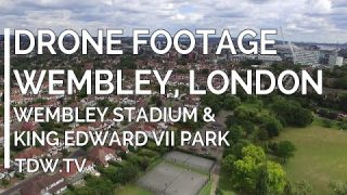 Drone Footage – Wembley Stadium and King Edward VII Park London – 2016