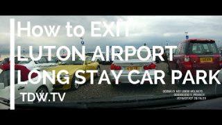 How to Exit London Luton Airport – Long Term Car Park – 2016