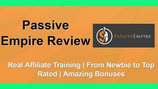 Passive Empire Review | Affiliate Marketing Training | Bonuses