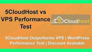 5CloudHost vs VPS | 5CloudHost Performance Test | 5CloudHost Discount
