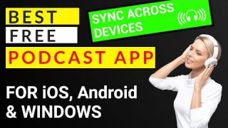 Best Free Podcast App for iOS, Adnroid and Windows