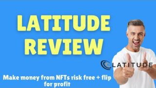 Latitude Review – Make money from NFTs risk free + flip for profit